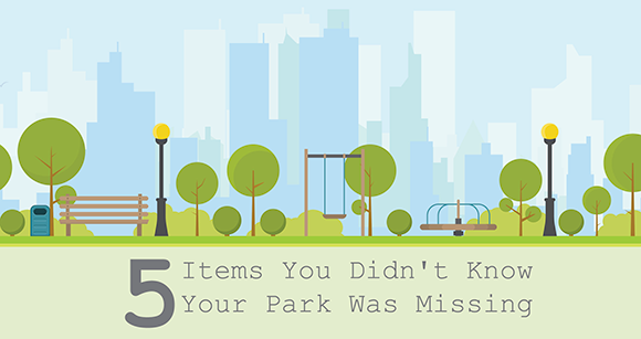 5 Items You Didn't Know Your Park Was Missing