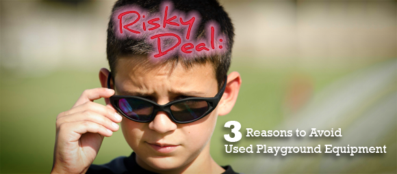 3 Reasons to Avoid Used Playground Equipment - American Parks Company - Blog