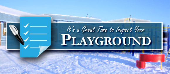 Winter is a great time to inspect your playground