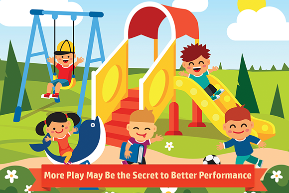 More Play May Be the Secret to Better Performance