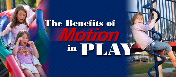 The Benefits of Motion in Play