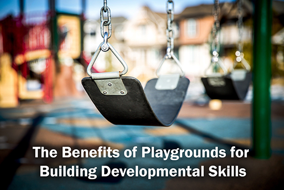 The Benefits of Playgrounds for Building Developmental Skills