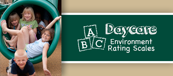 Daycare Environment Rating Scales: ECERS and ITERS Requirements
