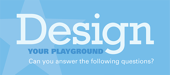 6 Questions to Help Design Your Playground [Infographic]